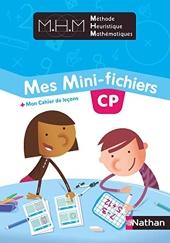 Méthode Heuristique de Mathématiques - Mes Mini-fichiers + Mon cahier de leçons CP de Nicolas Pinel