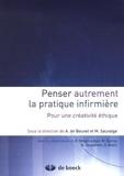 Penser autrement la pratique infirmière - Pour une créativité éthique (2005)