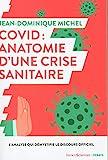 Covid - Anatomie d'une crise sanitaire