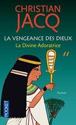 La Vengeance Des Dieux Tome 2 - La Divine Adoratrice de Christian JACQ