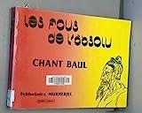 Les fous de l'absolu - Chant Baul