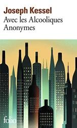 Avec les Alcooliques Anonymes de Joseph Kessel