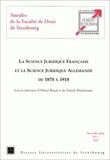 Annales de la faculté de droit de Strasbourg, tome 1 - La science juridique française et la science juridique allemande de 1870 à 1918