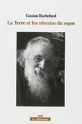 LA TERRE ET LES REVERIES DU REPOS de Gaston Bachelard