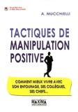 TACTIQUES DE MANIPULATION POSITIVE
