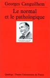 Le Normal et le Pathologique - Presses Universitaires de France - PUF - 01/09/1999