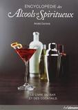 Le livre du bar et des cocktails - Le monde des alcools et des spiritueux