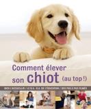 Comment élever son chiot (au top !) de Gwen Bailey (18 avril 2012) Broché - 18/04/2012