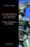 Européen D´abord. Essai Sur La Préférence De Civilisation