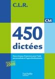450 dictées CM - Livre de l'élève - Ed.2010
