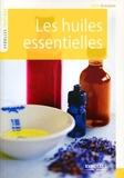 Les huiles essentielles - Se soigner par l'aromathérapie
