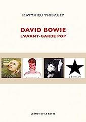 David Bowie - L'avant-garde pop de Matthieu Thibault