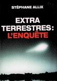 Extraterrestres - L'enquête - Le Grand livre du mois - 01/01/2006