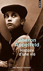 Histoire d'une vie d'Aharon Appelfeld