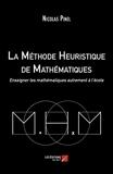 La Méthode Heuristique de Mathématiques - Enseigner Les Mathématiques Autrement À L'École - Les éditions du Net - 08/08/2017