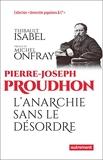 Pierre-Joseph Proudhon - L'anarchie sans le désordre - Autrement - 10/03/2021