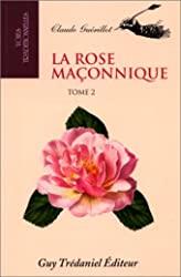 La rose maçonnique, tome 2 de Claude Guérillot