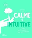 Calme et intuitive - Chemin de méditations vers une vie seine