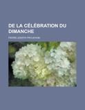 de La Celebration Du Dimanche - General Books - 01/02/2012