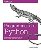 Programmer avec Python - Apprendre la programmation de façon claire, concise et efficace - collection O'Reilly