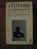 Le postmoderne expliqué aux enfants. Correspondance, 1982-1985