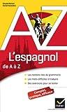 L'espagnol de A à Z - Grammaire, conjugaison et difficultés