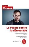Le Peuple contre la démocratie - Le Livre de Poche - 21/08/2019