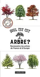 Quel est cet arbre ? - Reconnaître les arbres de France et d'Europe (2019) de Tony RUSSELL