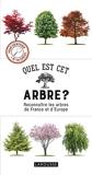 Quel est cet arbre ? Reconnaître les arbres de France et d'Europe (2019)