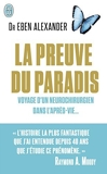 La preuve du paradis - Voyage d'un neurochirurgien dans l'apr??s-vie... by Eben Alexander (2015-02-11) - 11/02/2015