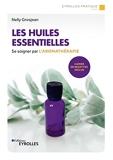 Les huiles essentielles - Se soigner par l'aromathérapie. Cahier de recettes inclus.