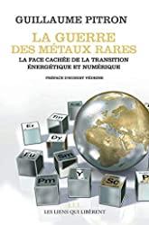 La guerre des métaux rares - La face cachée de la transition énergétique et numérique de Guillaume Pitron