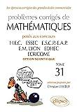Problèmes Corrigés De Mathématiques - Posés Aux Concours Hec, Essec, Escp-Eap, Em Lyon, Edhec, Ecricome, Option Scientifique 2010-2011