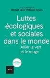Luttes écologiques et sociales dans le monde - Allier le vert et le rouge