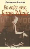En enfer avec James Whale - Blasphème tome II
