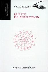 Le Rite de perfection de Claude Guérillot