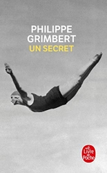 Un secret - Prix Goncourt des Lycéens 2004 & Grand prix des Lectrices de Elle 2005 de Philippe Grimbert