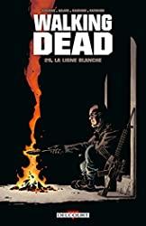 Walking Dead T29 - La ligne blanche de Robert Kirkman