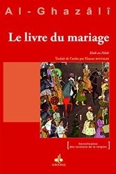 Livre du mariage (Le) - Kitâb an-Nikâh d'Abû-Hâmid Al-Ghazâlî