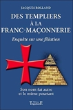 Des Templiers à la Franc-maçonnerie de Jacques Rolland (17 février 2011) Broché - 17/02/2011
