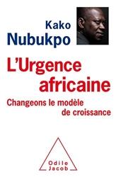 L'Urgence africaine - Changeons le modèle de croissance! de Kako Nubukpo