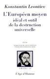 L'Européen moyen - Idéal et outil de la destruction