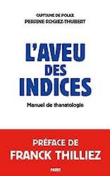 L'aveu des indices - Manuel de thanatologie de Perrine Rogiez-thubert