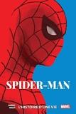Spider-Man - L'histoire d'une vie