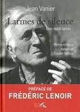 Larmes de silence - Une méditation by Jean Vanier(2014-09-04) - Presses de la Renaissance - 01/01/2014