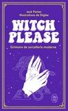 Witch please - Grimoire de sorcellerie moderne
