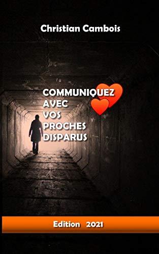 Communiquez avec vos proches disparus