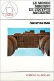 Le monde magique de l'Egypte ancienne Coll Gnose - Editions du Rocher - 01/01/1983