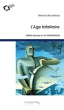 L'âge totalitaire - Idées reçues sur le totalitarisme