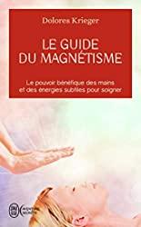 Le guide du magnétisme de Dolores Krieger